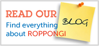 BLOG READ OUR Find everything about ROPPONGI